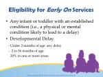 eligibility for early on services