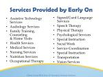 services provided by early on