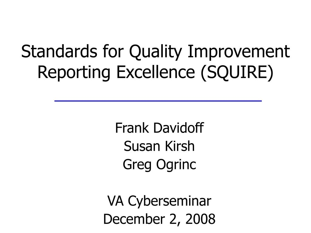 standards for quality improvement reporting excellence squire l.
