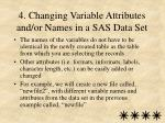 4 changing variable attributes and or names in a sas data set