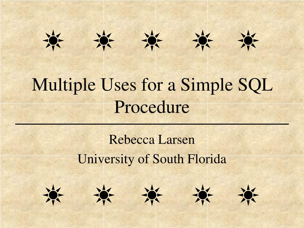 multiple uses for a simple sql procedure l.