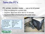 tame the pc s