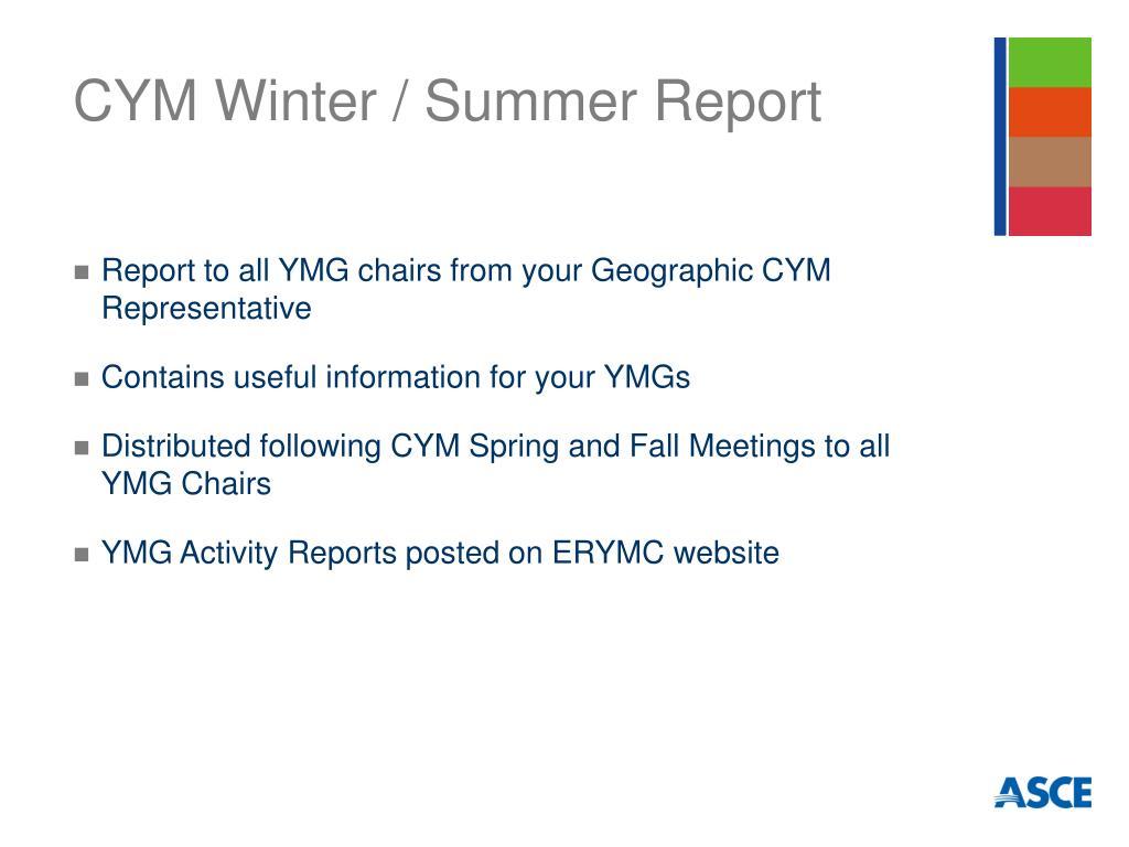 CYM Winter / Summer Report