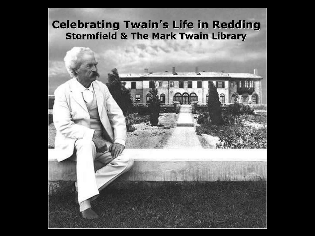 celebrating twain s life in redding stormfield the mark twain library l.
