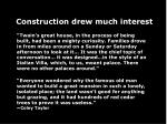construction drew much interest
