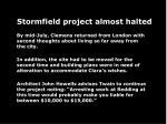 stormfield project almost halted