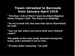 twain retreated to bermuda from january april 1910