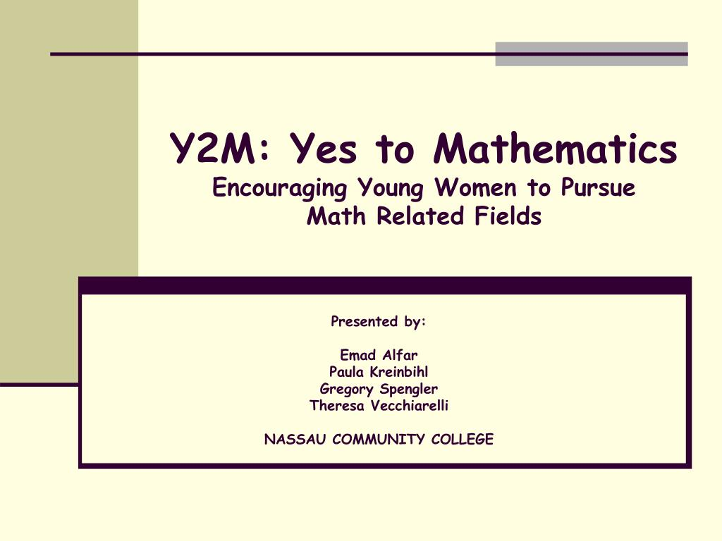 y2m yes to mathematics encouraging young women to pursue math related fields l.