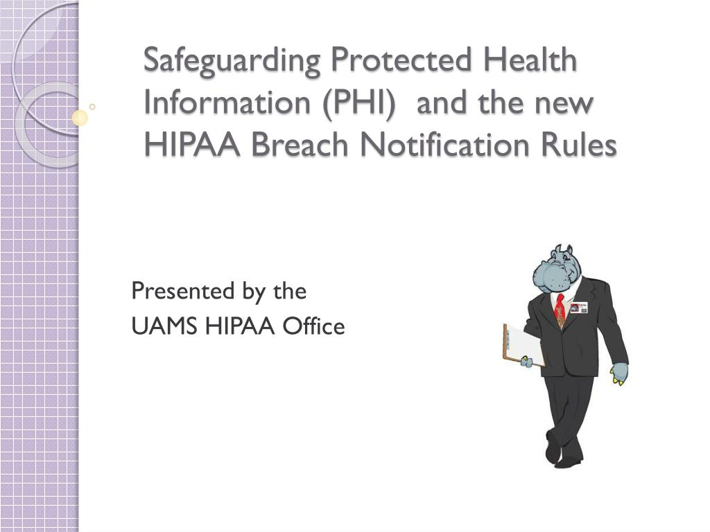 safeguarding protected health information phi and the new hipaa breach notification rules l.