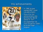his achievements