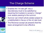the charge scheme
