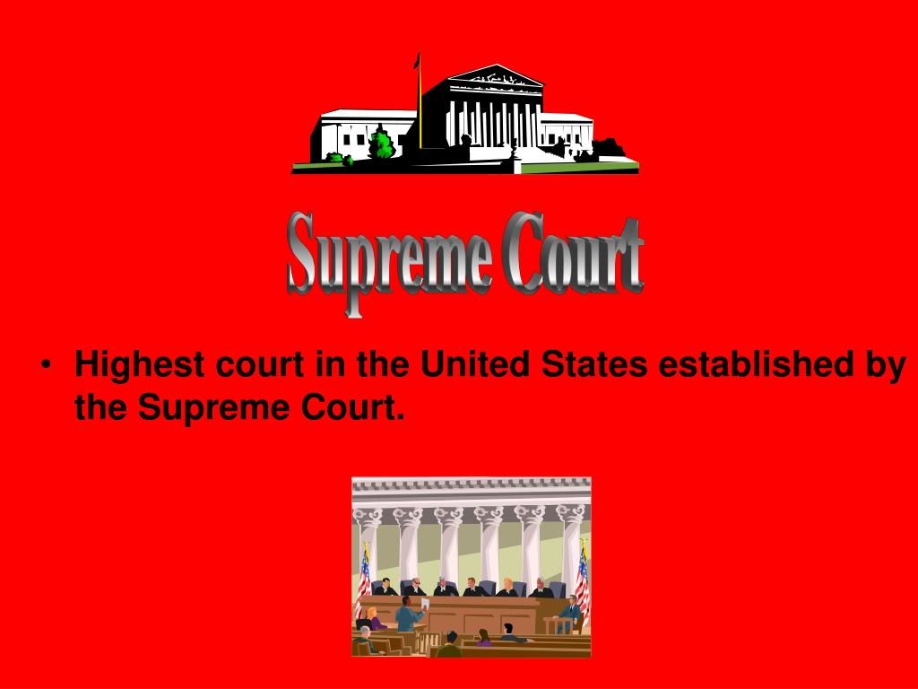 Highest court in the United States established by the Supreme Court.