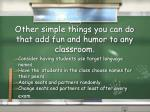 other simple things you can do that add fun and humor to any classroom
