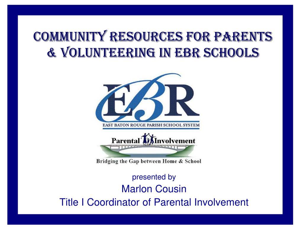 community resources for parents volunteering in ebr schools l.