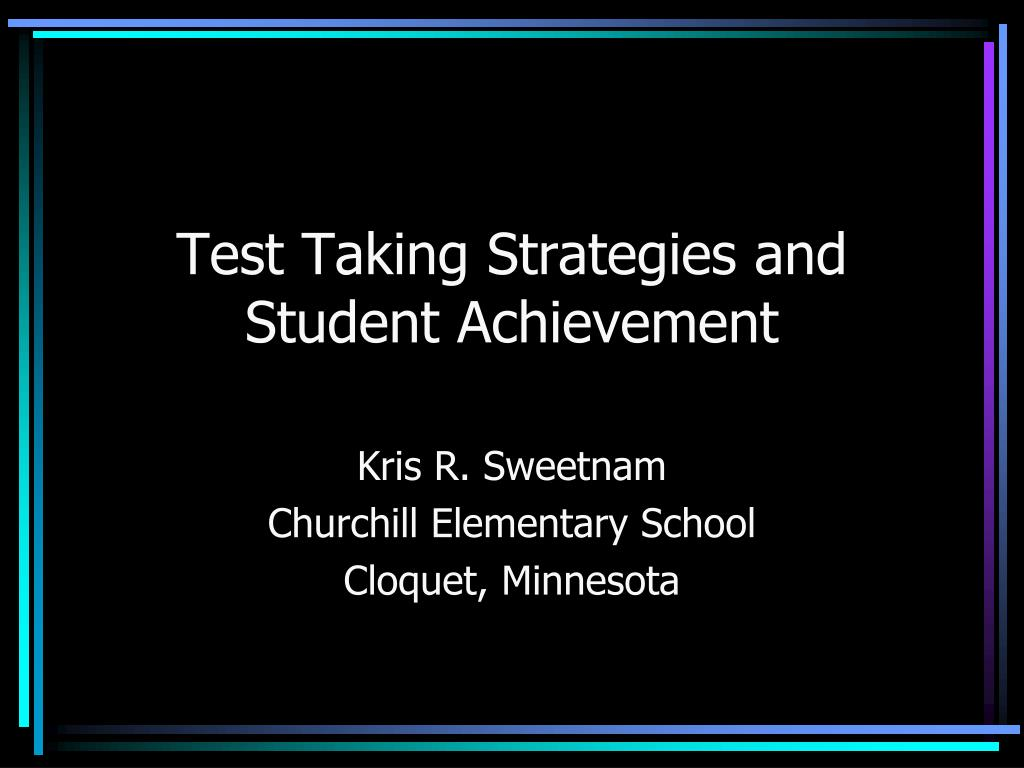 test taking strategies and student achievement l.
