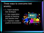 three ways to overcome test anxiety