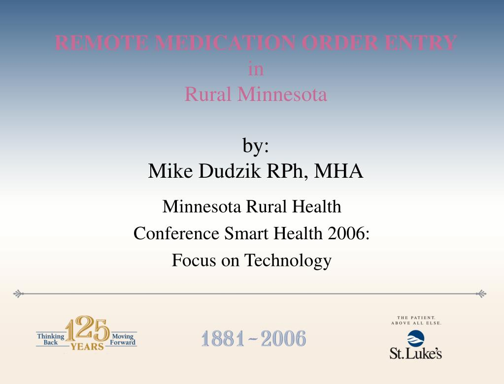 remote medication order entry in rural minnesota by mike dudzik rph mha l.