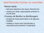 identifica o policial ou judici ria28