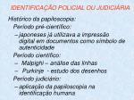 identifica o policial ou judici ria31