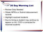 30 day warning list