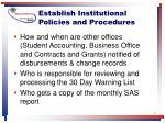 establish institutional policies and procedures