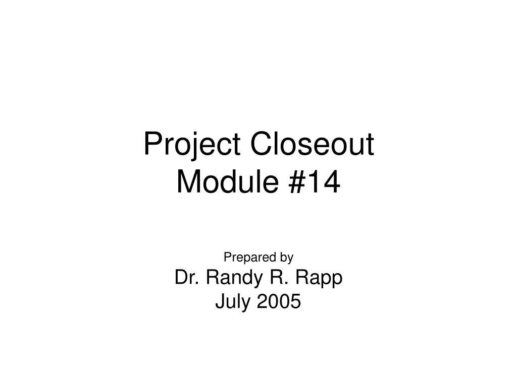 project closeout module 14 l.