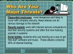 who are your major threats