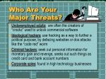 who are your major threats4