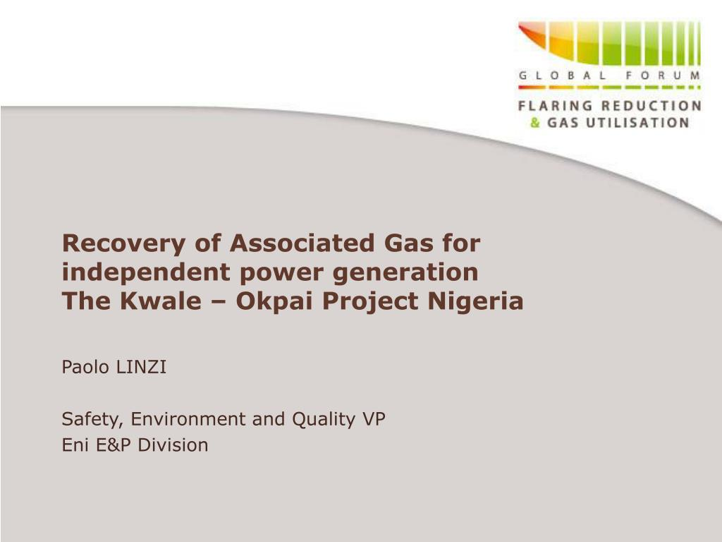 recovery of associated gas for independent power generation the kwale okpai project nigeria l.