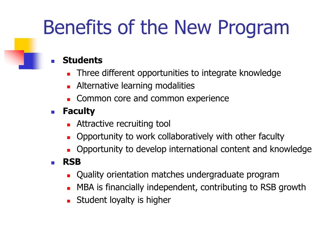 Benefits of the New Program