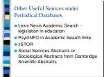 other useful sources under periodical databases