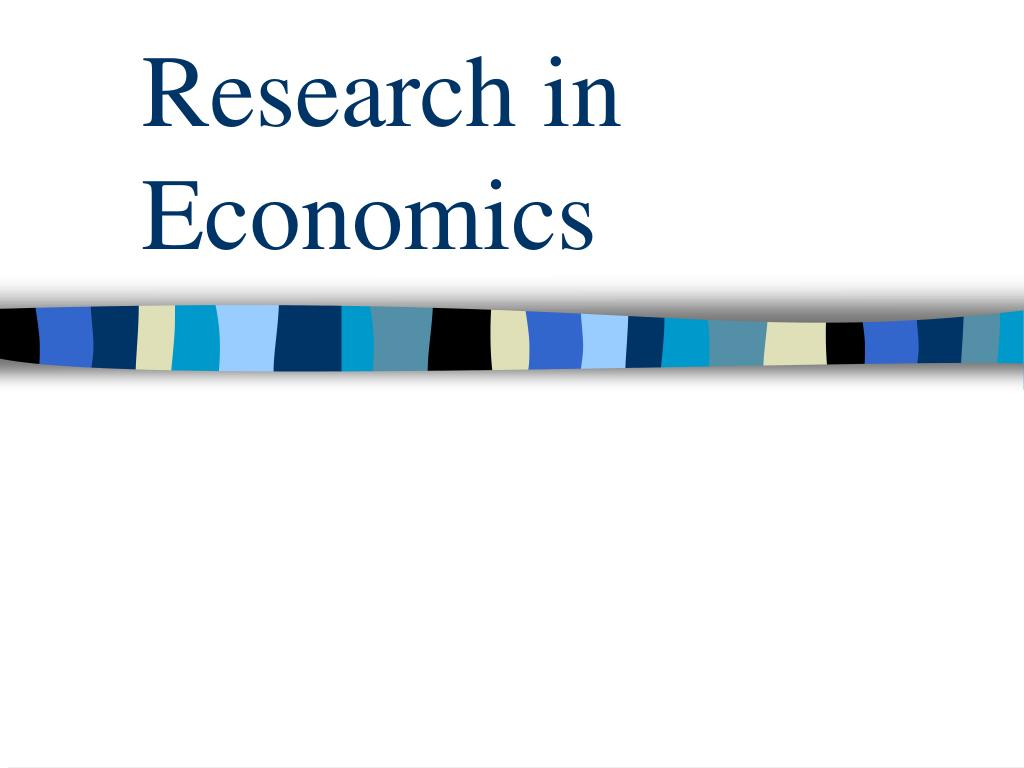 research in economics l.