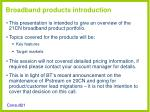 broadband products introduction