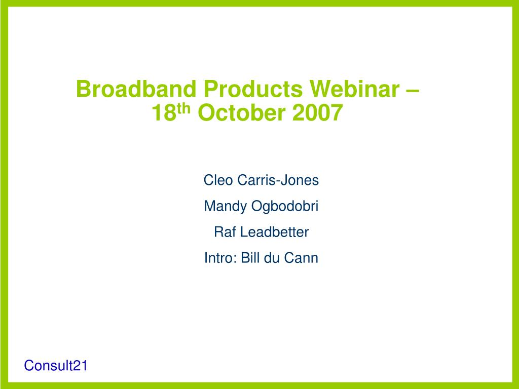 broadband products webinar 18 th october 2007 l.