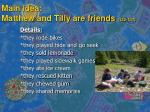 main idea matthew and tilly are friends 132 137