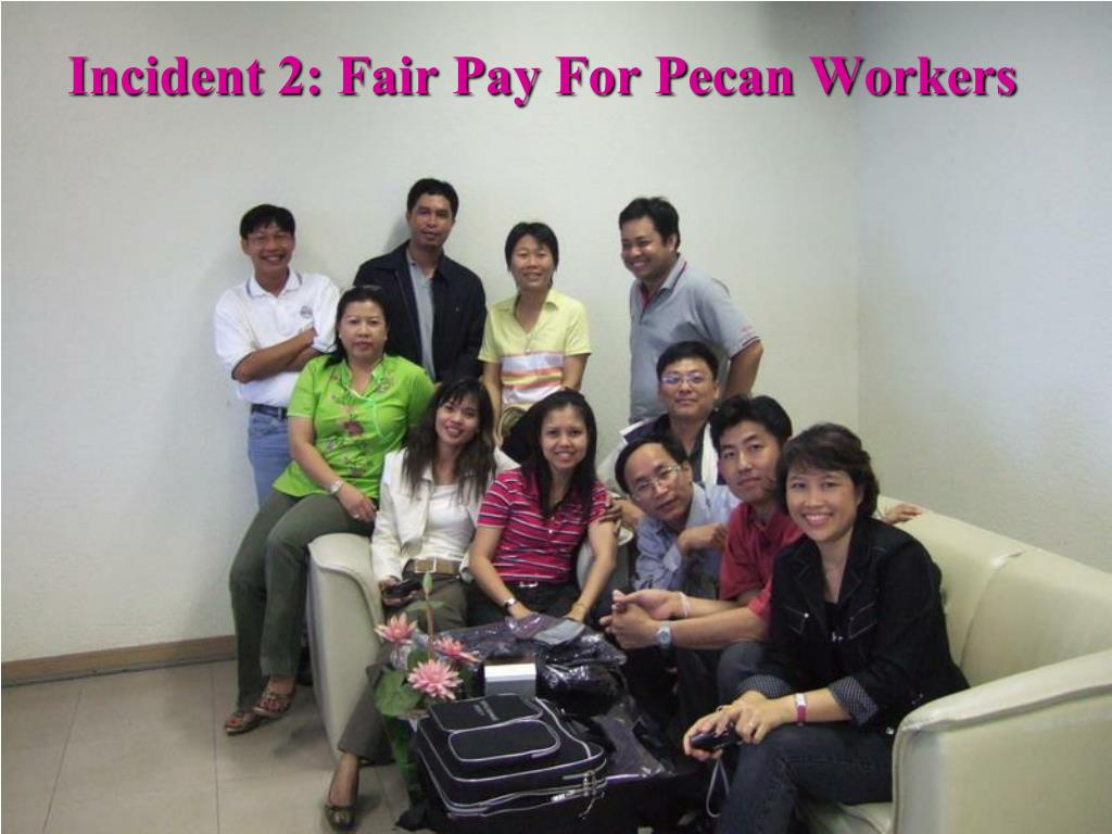 incident 2 fair pay for pecan workers l.
