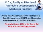 d c s finally an effective affordable decompression marketing program