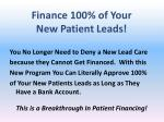 finance 100 of your new patient leads