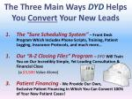 the three main ways dyd helps you convert your new leads