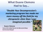 what duane clemons had to say