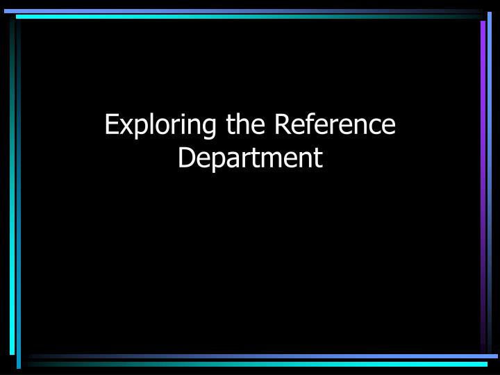 exploring the reference department n.