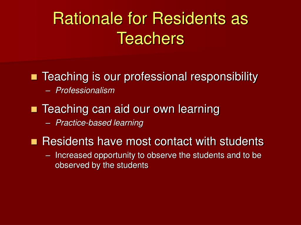 Rationale for Residents as Teachers
