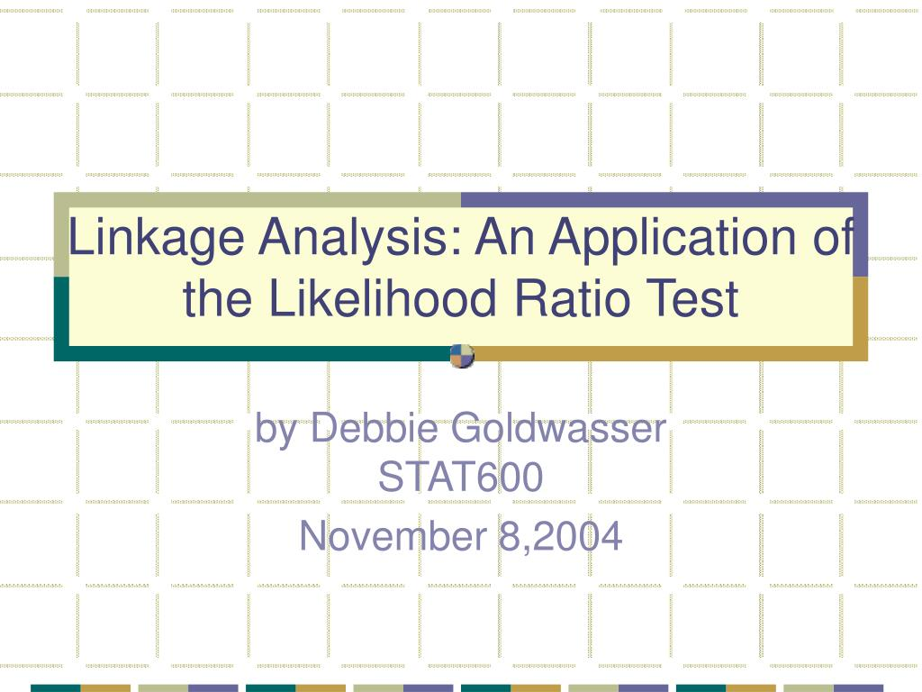 linkage analysis an application of the likelihood ratio test l.