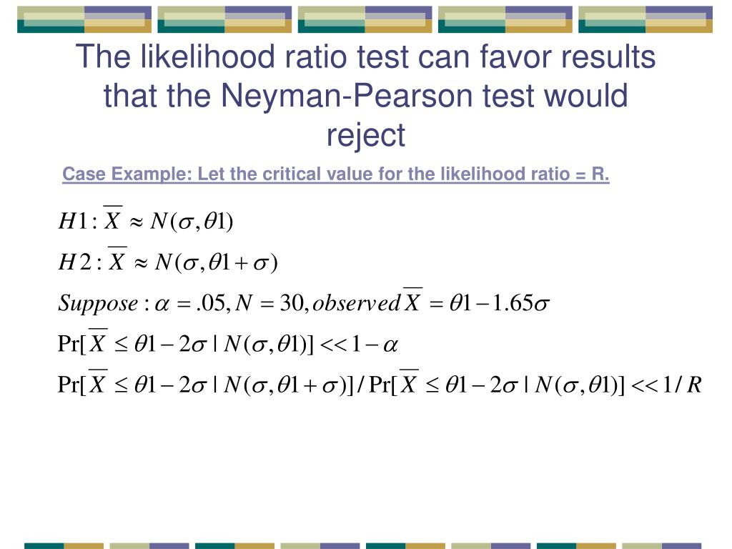 The likelihood ratio test can favor results that the Neyman-Pearson test would reject