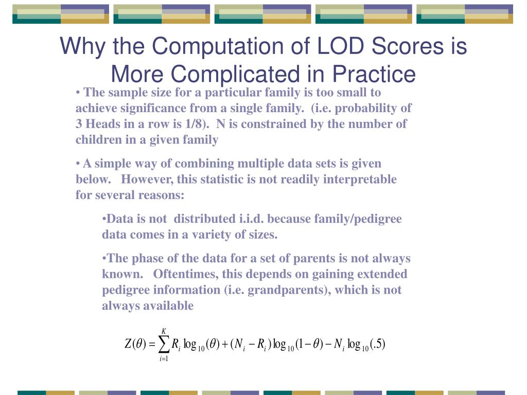 Why the Computation of LOD Scores is More Complicated in Practice