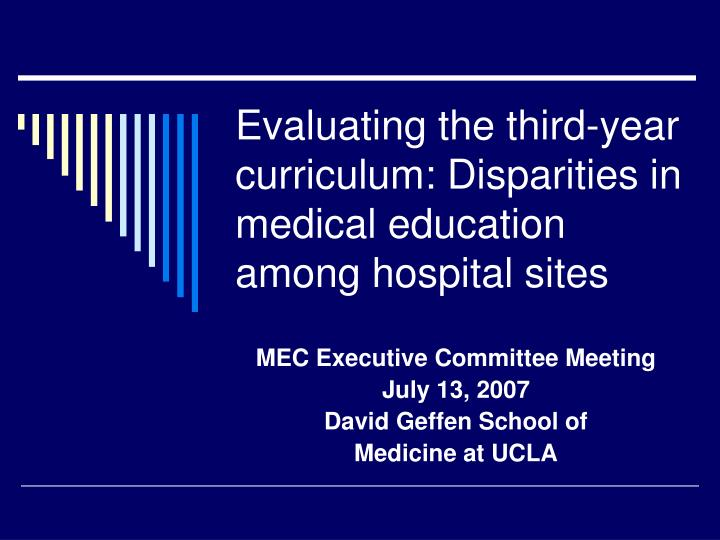 evaluating the third year curriculum disparities in medical education among hospital sites n.