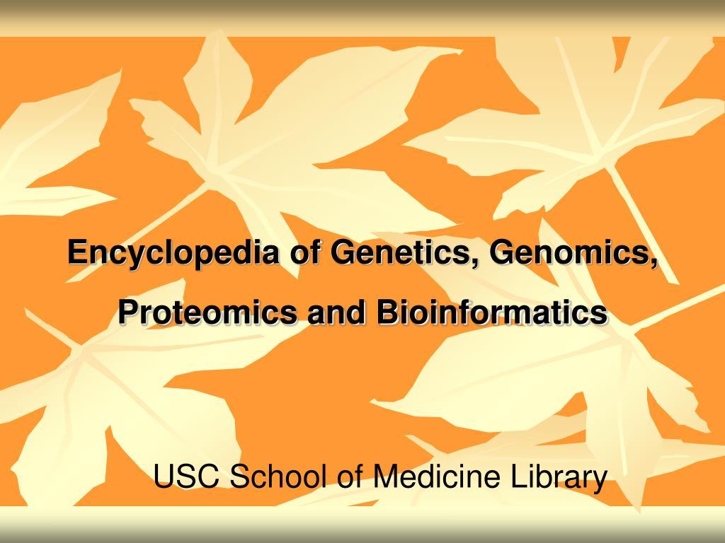 encyclopedia of genetics genomics proteomics and bioinformatics l.