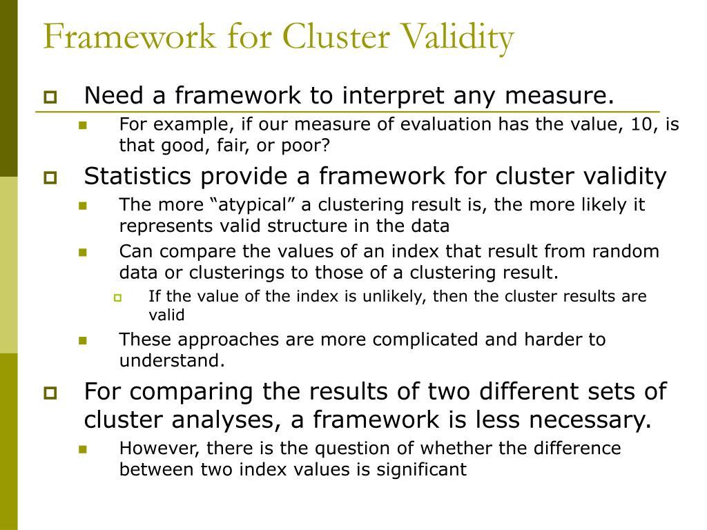 Framework for Cluster Validity