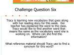 challenge question six