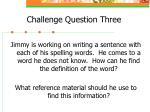 challenge question three